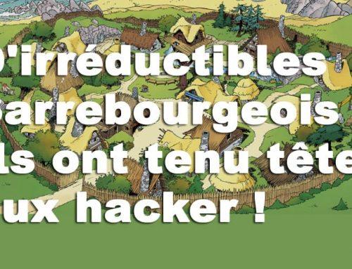D'irréductibles Sarrebourgeois :  Ils ont tenu tête aux hacker !