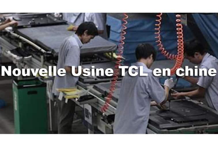 Nouvelle usine tcl chine