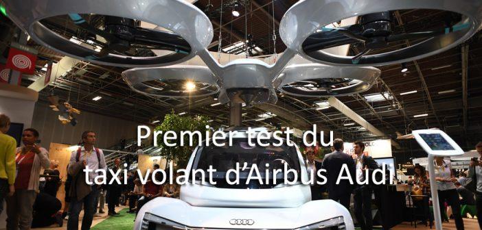 Le premier test du taxi volant d'Airbus Audi